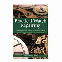 Watch Repair Practical Watch Repairing