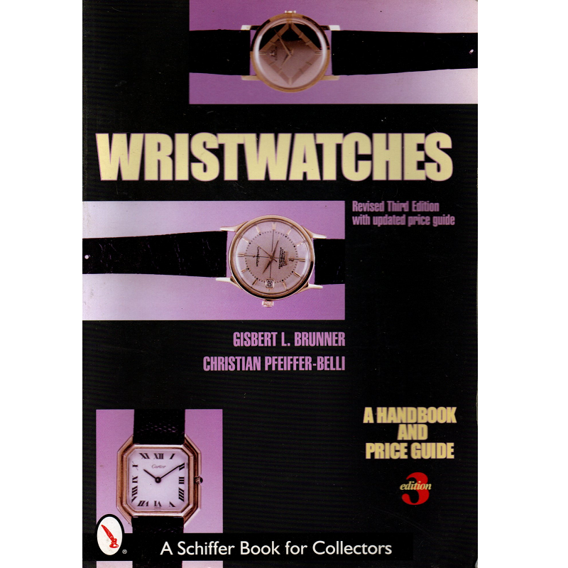 Wristwatches Revised 3rd Edition W Updated Price Guide By Gisbert L Brunner And Christian Pfeiffer Belli Used Clockworks Clockworks